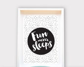 Fun Never Sleeps, Wall Art 8x10 Print, Kids Room Decor / Nursery Art Print / Kids Interior Design