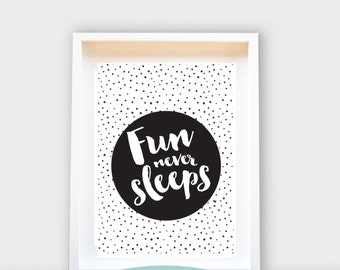 Fun Never Sleeps, Wall Art 8x10 Print, Kids Room Decor / Nursery Art Print / Kids Interior Design