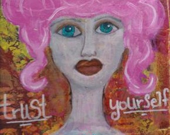 Trust yourself- Mixed Media Painting