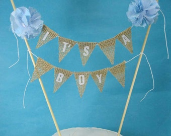 "Cake topper, baby shower, burlap banner, ""It's a boy"" D285- baby bunting cake banner"