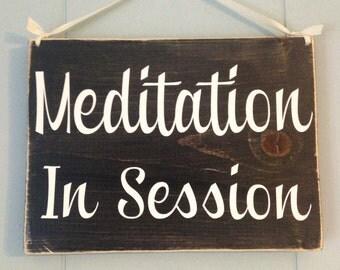 10x8 Meditation In Session (Choose Color) Custom Rustic Shabby Chic Wood Do Not Disturb Shhh Wall Door Hanger Handmade Sign