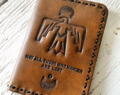 Leather Passport Cover - Southwestern Thunderbird Wallet - Tolkien Quote - Not All Those Who Wander Are Lost - Made to Order