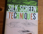 1958 Silk Screen Techniques paperback how to diy Biegeleisen and Cohn 187 pages