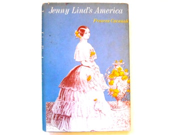 Jenny Lind's America, a Vintage Biography by Frances Cavanah, First Edition