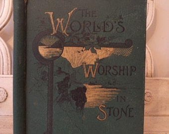 The World's Worship in Stone: Temple, Cathedral and Mosque -1879 - Beautiful Engravings - Antique Book