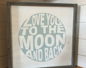 love you to the moon and back, frame sign