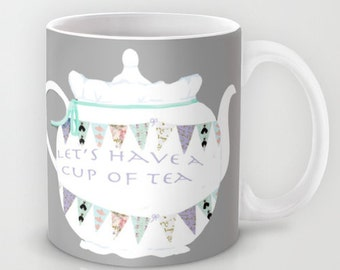 Mug, Let's have a cup of tea mug, 11 oz and 15 oz