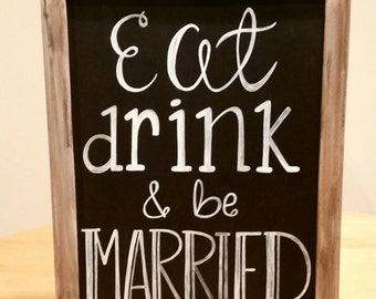 Eat, Drink and Be Married! Wedding Sign