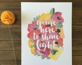 You're Here To Shine Light Print - Matthew 5:16