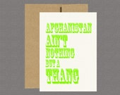 Military Greeting Card - Afghanistan Aint Nothing But A Thang - Care Package, Boot Camp, Basic Training, Deployment, Military Card