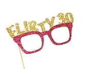 Photo Booth Props -  FLIRTY 30 glasses - You Choose Color - Birthdays, Parties - 30th Birthday Party