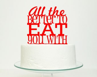 Birthday or Celebration Little Red Riding Hood Cake Topper 'All the better to eat you with' -  Choose Color