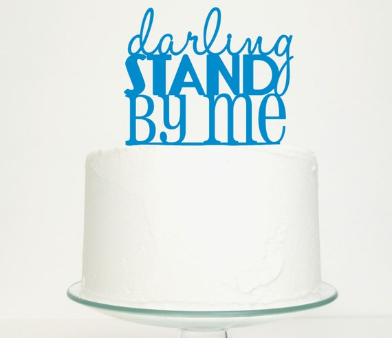 Wedding Cake Topper - 'Darling Stand By Me' Original Design Available in 12 Colours Perfect for Weddings and Engagements