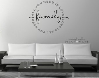 Family Decal-  All you need is love, love is all you need.