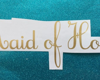 Maid of Honor Vinyl Decal