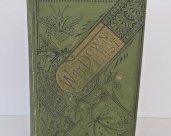 First Edition 1854 'Way Down East: or Portraitures of Yankee Life, by Seba Smith - the Original Major Jack Downing