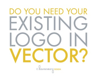 Vectorize my logo - Business Logo Design & Branding - Existing Logo in Vector Format