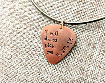 "Personalized Guitar Pick -Hand Stamped Copper Guitar Pick - Mens Necklace - ""I Will always pick you"""
