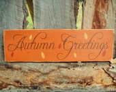 Autumn Greetings Sign Rustic Autumn Sign Fall Sign Distressed Sign Farmers Market Sign Rustic Home Sign Montana Made Shelf Sitter Fall Decor