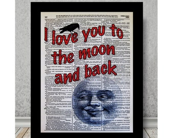 I Love you to the Moon and Back, Love You To The Moon Quote Prints, Love you to the moon print, Dictionary Page Print, Dictionary Art Print