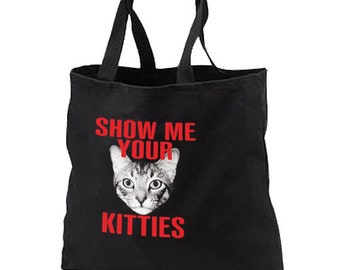 Show Me Your Kitties New Black Tote Bag Gifts Events Adult Humor