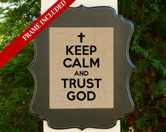 Keep Calm and Trust God, burlap, religious inspiration, framed print