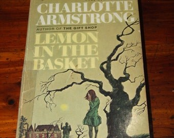 Vintage 1960's Thriller Novel Lemon in the Basket Charlotte Armstrong 1967