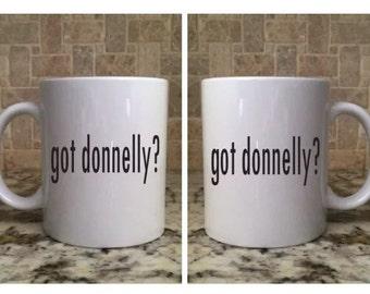Ceramic Coffee Tea Mug 11oz White Funny got donnelly? New