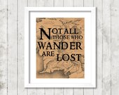"""Lord Of The Rings """"Not All Those Who Wander Are Lost"""" -J.R.R. Tolkien 