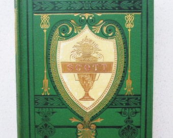 Late 1800's The Poetical Works of Sir Walter Scott Beautiful Green and Gold Hardcover