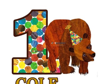 Brown Bear, Brown Bear What Do You See Birthday Iron on, Very Hungry Caterpillar, Eric Carle, Baby Milestone , First Birthday, 3rd, 2nd