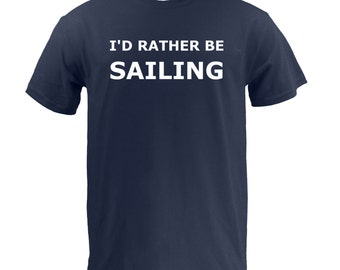 I'd Rather Be Sailing - Navy