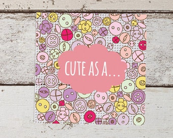 As cute as a button Greetings Card