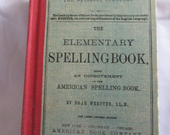 "Antique ""Elementary Spelling Book""   dated 1908  - Estate find!"
