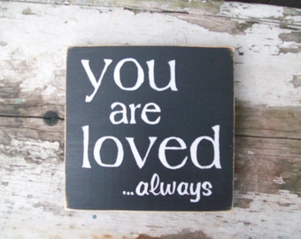 """handpainted """"YOU ARE LOVED"""" sign"""