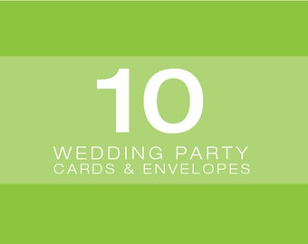 SET OF 10 Wedding Party Cards and Envelopes