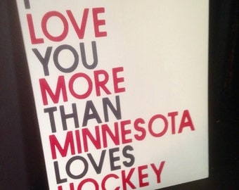Love You More Than Hockey, minnesota wild