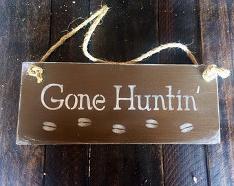 6x14 Gone Huntin' sign. hung with rope hanger, stenciled solid wood sign. Sealed with poly for durability