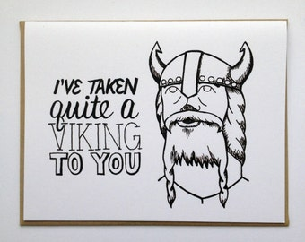 I've Taken Quite A VIKING To You - Hand Lettered Greeting Card