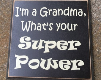 WT87GRB - I'm a grandma, what's your super power Squared Sign