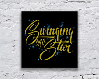 Swinging on a Star Typography Poster