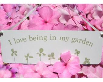 I Love Being in my Garden Hanging Sign, Aluminium Door or Wall Plaque Gardening Gift