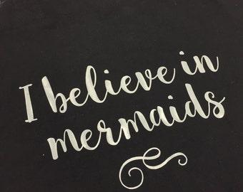 I believe in mermaids tote bag, typography, market bag,