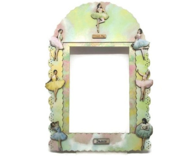 Dream Big and Dance Pastel Ballerina Dancers Theme Picture Photo Frame One of a Kind OOAK 5x7 Prima Donna Gift Girl Shabby Cottage Chic