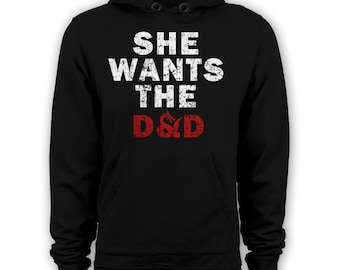 She wants the DND hoody funny D&D hoodie