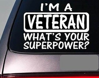 I'M A Veteran Sticker Decal *E104* Soldier War Military