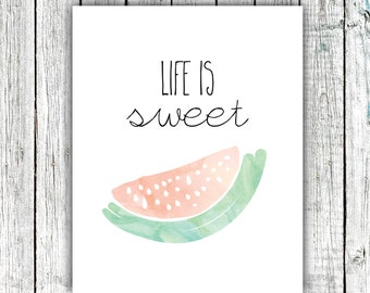 Printable Wall Art, Watermelon, Watercolor, Gender Neutral, Life is Sweet, Size 8x10 #372
