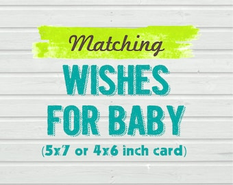 Matching Wishes for Baby Card - for any purchased invitation in the shop. 5x7 or 4x6 inch