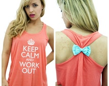 Keep Calm and Work Out / Bow Tank Top / Workout Tank /  Gym Tank / Running Tank