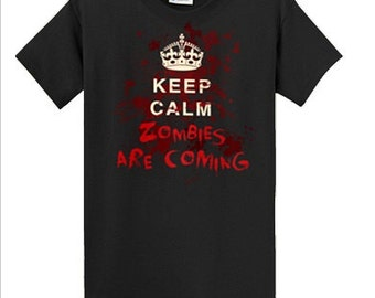 Keep Calm Zombies Are Coming Tee S - 5X FREE SHIPPING